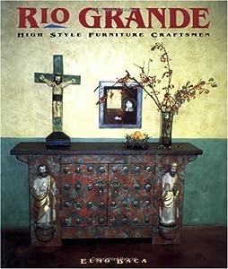 Rio Grande High Style: Furniture Craftsmen