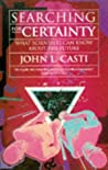 Searching For Certainty: What Science Can Know About The Future