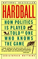 What is a thorough definition of HARDBALL in politics?