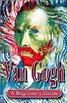 Van Gogh: A Beginner's Guide