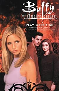 Buffy the Vampire Slayer: Play With Fire and Other Stories