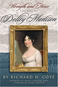 Strength and Honor: The Life of Dolley Madison