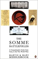 Somme Battlefields: A Comprehensive Guide from Crecy to the Two World Wars