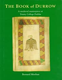 The Book of Durrow: A Medieval Masterpiece at Trinity College Dublin