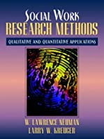 Social Work Research Methods: Qualitative And Quantitative Approaches