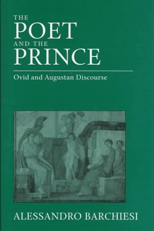 The Poet and the Prince: Ovid and Augustan Discourse