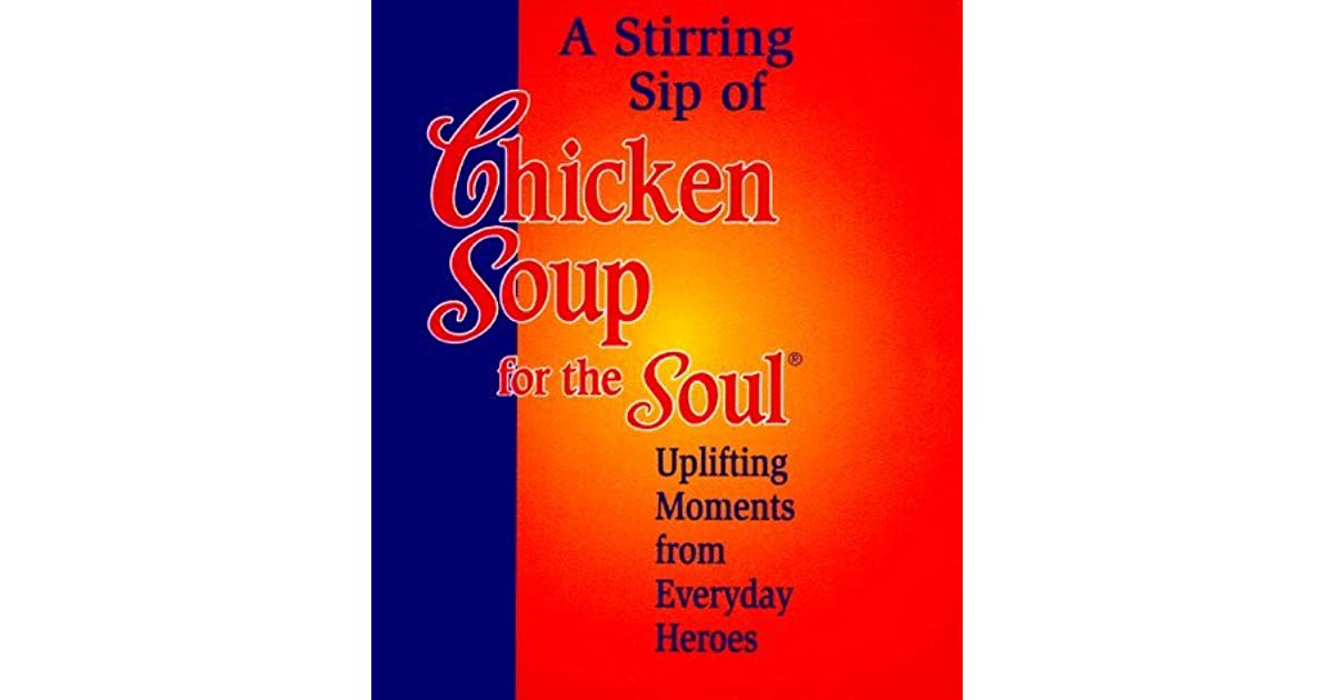 chicken soup for the college soul nyu essay Course description in this course, students will learn how to compose a story that evokes an emotion in the reader chicken soup for the soul publishes nonfiction stories that are inspirational --as well as frequently poignant, often humorous, and sometimes thoughtful.