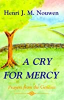A Cry for Mercy: Prayers from the Genessee