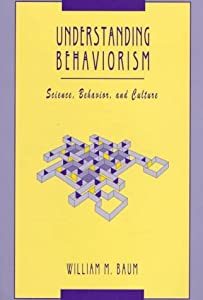 Understanding Behaviorism: Science, Behavior, And Culture