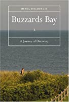 Buzzards Bay: A Journey Of Discovery