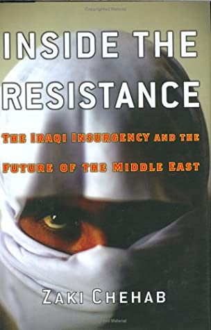 Inside the Resistance: The Iraqi Insurgency and the Future of the Middle East