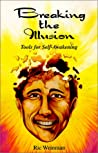 Breaking the Illusion: Tools for Self-Awakening