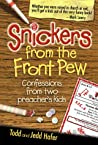 Snickers from the Front Pew: Confessions from Two Preacher's Kids