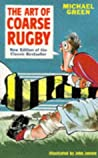 The Art of Coarse Rugby by Michael Frederick Green