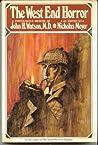 The West End Horror: A Posthumous Memoir of John H. Watson, MD
