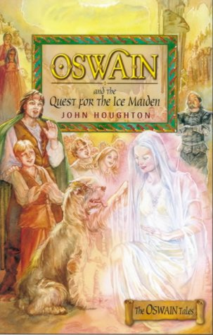 Oswain And The Quest For The Ice Maiden (The Oswain Tales)