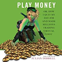 Play Money: Or, How I Quit My Day Job and Made Millions