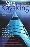 Sea Kayaking: A Manual for Long-Distance Touring, Updated and Expanded