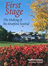 First Stage: The Making of the Stratford Festival