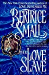 The Love Slave by Bertrice Small