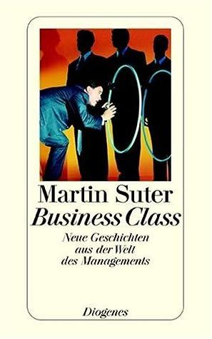 Business Class. Neue Geschichten aus der Welt des Managements