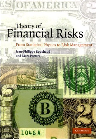 Theory of Financial Risks From Statistical Physics to Risk Management