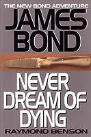 Never Dream of Dying (James Bond, #5)