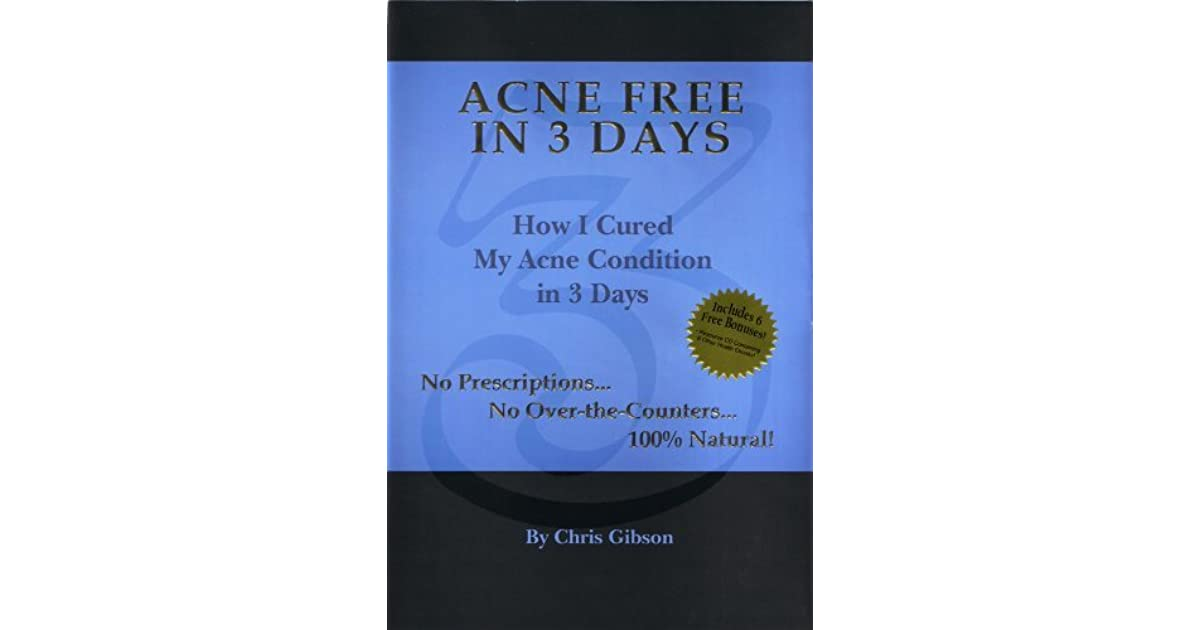 acne free in 3 days by chris gibson