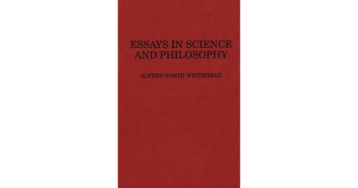 Essays In Science And Philosophy By Alfred North Whitehead