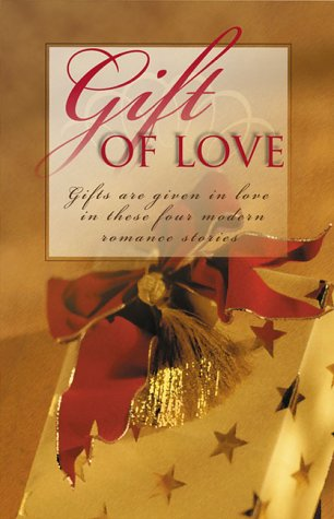 Gift of Love: Practically Christmas/Most Unwelcome Gift/Best Christmas Gift/The Gift Shoppe