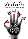 A History of Witchcraft: Sorcerers, Heretics, and Pagans