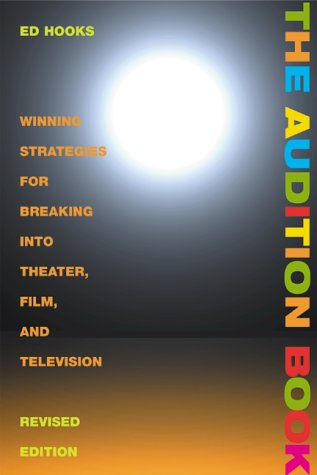 The Audition Book: Winning Strategies for Breaking into Theater, Film and Television