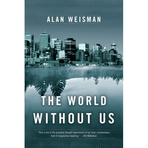 the world without us book report Without conscience: the disturbing world of the psychopaths among us robert d hare the disturbing world of the psychopaths among us buy this book.