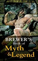 Brewer's Book Of Myth And Legend (Helicon Reference Classics)