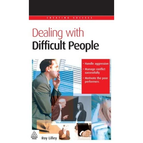 coping with difficult people Dealing with difficult people: coping with an insulting offer in contract negotiations bargaining strategies for avoiding less-than-spectacular deals during contract negotiations.
