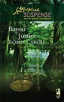 Bayou Justice (Bayou Justice #1)