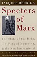 Specters of Marx: The State of the Debt, the Work of Mourning, and the New International