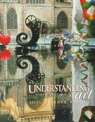 Understanding Art By Lois Fichner Rathus