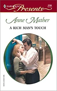 Rich Man's Touch (Harlequin Presents, No. 2230)
