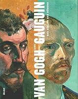 Van Gogh und Gaugin. Das Atelier des Südens.
