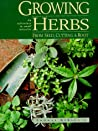 Growing Herbs from Seed, Cutting and Roots: An Adventure in Small Miracles