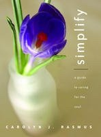 Simplify: A Guide To Caring For The Soul
