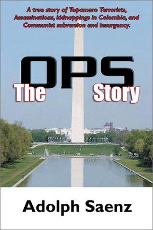 The OPS Story: The True Story of Tupamaro Terrorists, Assassinati