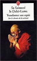 Transformer Son Esprit: Sur Le Chemin de la S�r�nit�