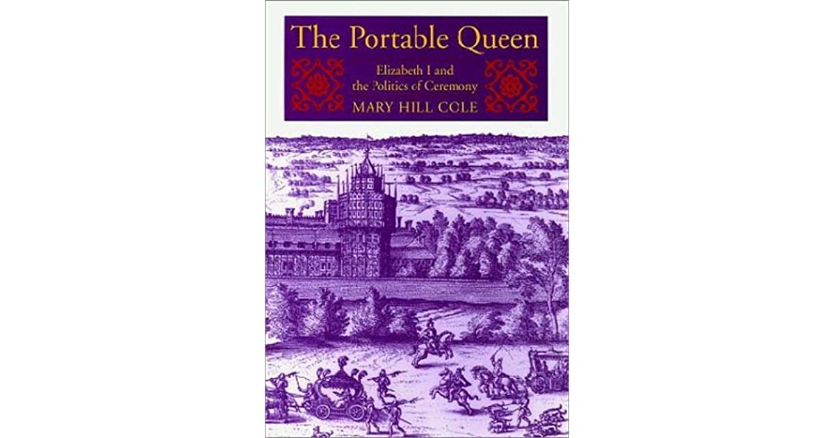 The portable queen: Elizabeth I and the politics of ceremony