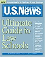 Ultimate Guide to Law Schools (U.S. News Ultimate Guide to Law Schools)