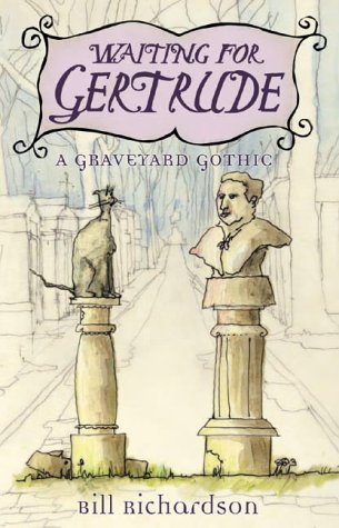 Waiting for Gertrude by Bill Richardson