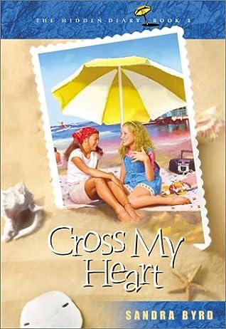 Cross My Heart (Hidden Diary, #1)