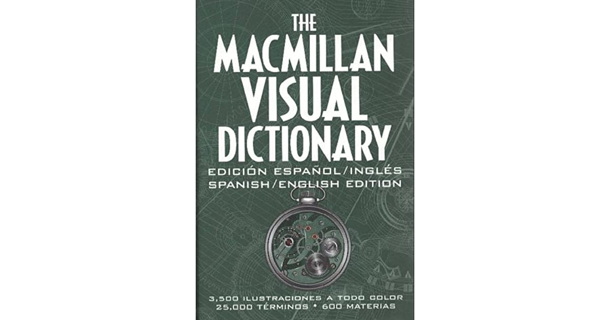 The Macmillan Visual Dictionary 3 500 Color Ilrations 25 000 Terms 600 Subjects By Jean Claude Corbeil
