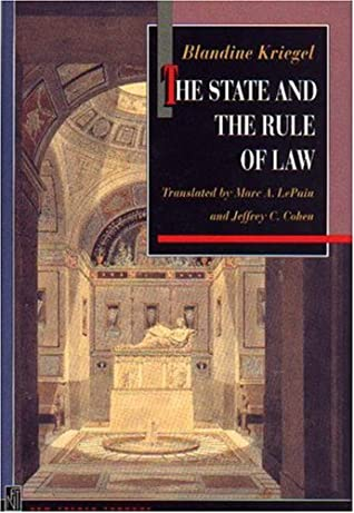The State and the Rule of Law by Blandine Kriegel